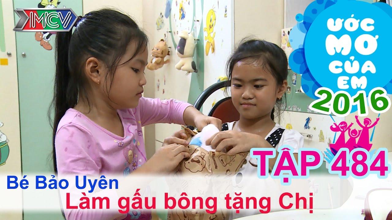 Thùy Trang và hành trình giúp bé làm gấu bông tặng chị | ƯỚC MƠ CỦA EM | Tập 484 | 11/12/2016
