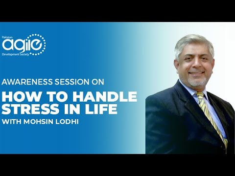 How to handle stress in life with Mohsin Lodhi #AgilePK - YouTube