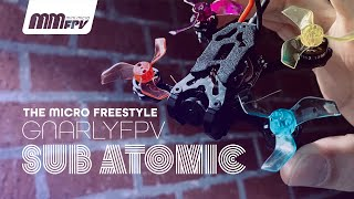 The Micro Freestyle GnarlyFPV Sub Atomic Frame Overview and Flight