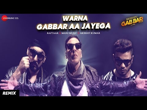 Warna Gabbar Aa Jayega Gabbar Is Back  Manj Musik Raftaar
