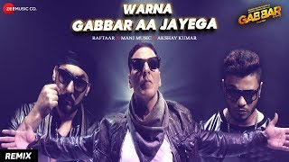 Warna Gabbar Aa Jayega (Remix) - Song Video - Gabbar Is Back