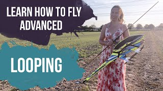 Learn How To Fly // Advanced // Looping