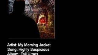 My Morning Jacket - Highly Suspicious