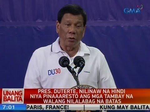[GMA]  UB: Pres. Duterte, nilinaw na hindi niya pinaaaresto ang mga tambay na walang nilalabag na batas