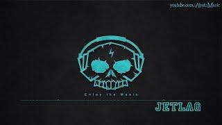 Jetlag By Jones Meadow   [Soft House Music]