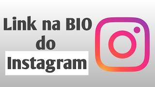 Link na BIO do Instagram - Onde Fica o Link na BIO do Instagram?