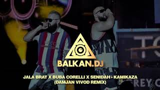 Jala Brat X Buba Corelli X Senidah   KAMIKAZA (Damjan Vivod Remix)