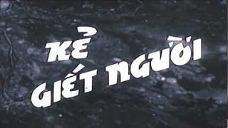 Kẻ Giết Người Full HD | Phim Việt Nam Đặc Sắc
