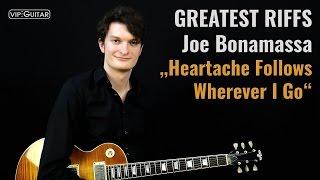 "✪ GREATEST RIFFS:  Joe Bonamassa - ""Heartache Follows Wherever I Go"" ►Riff Nr: 57"