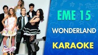 EME 15 - Wonderland (Karaoke) | CantoYo