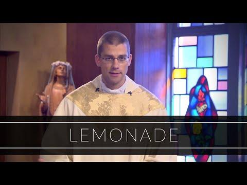 Lemonade   Homily: Father Michael Zimmerman