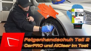 Felgenhandschuh Test 2 - CarPro und ALCLEAR Felgenwaschhandschuh - Felgen reinigen