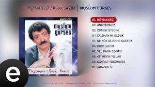 Meyhaneci (Müslüm Gürses) Official Audio #meyhaneci #müslümgürses - Esen Müzik