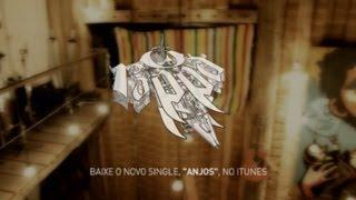 "O Rappa - Anjos ""Pra Quem Tem Fé""  (Webclipe) #novosomdorappa"