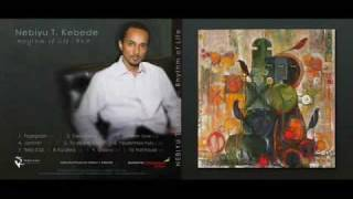 Ethiopian Instrumental Music  By Nebiyu T. Kebede--Rhythm Of Life / Tirita