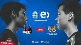 Rebirth Esports VS Valorous | Jornada 14 | Liga de Honor Entel