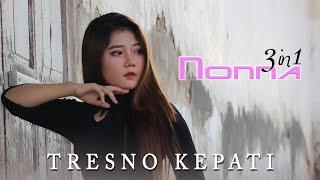 Download lagu Nonna 3in1 Tresno Kepati Mp3