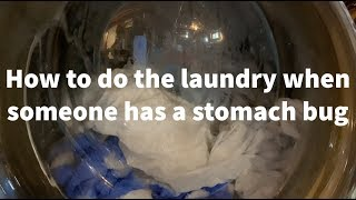 How to do the laundry when someone has a stomach bug (norovirus)