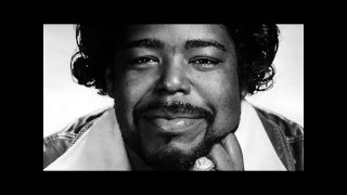 BARRY WHITE : It's Ecstasy when you lay down next to me