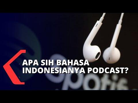 ternyata ini loh bahasa indonesia dari kata podcast
