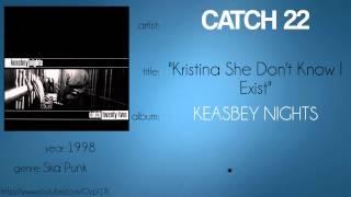 Catch 22 - Kristina She Don't Know I Exist (synced lyrics)