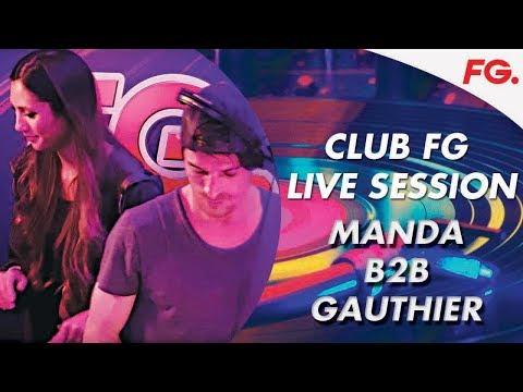 MANDA b2b GAUTHIER   CLUB FG   LIVE DJ MIX   RADIO FG