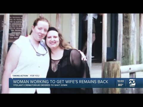 Woman working to get wife's remains back from Ypsilanti crematorium