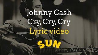 Johnny Cash - Cry, Cry, Cry with Lyrics - YouTube