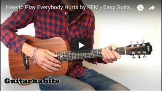 How To Play Everybody Hurts By REM   Easy Guitar Version
