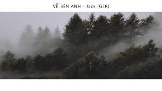 VỀ BÊN ANH - Jack (G5R) | MV LYRICS 1 HOUR