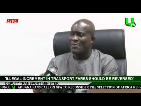 'Illegal Increment In Transport Fares Should Be Reversed ' - Deputy Transport Minister