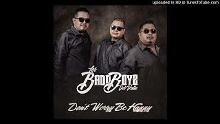 Los Badd Boyz Del Valle   Don't Worry, Be Happy [ft. David Farias , Art Tijerina, Ruben Ramos [2018]