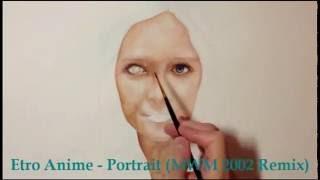 Etro Anime - Portrait (MWM 2002 Remix)
