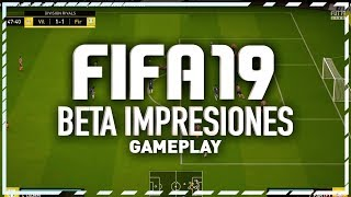 FIFA 19 BETA IMPRESIONES !!!!