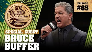#65 Bruce Buffer | Real Quick With Mike Swick Podcast