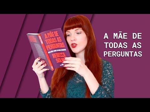 A MÃE DE TODAS AS PERGUNTAS