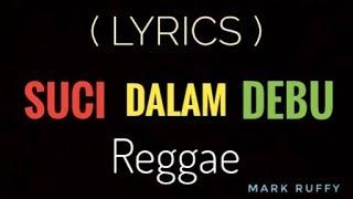 Gambar cover SUCI DALAM DEBU  - REGGAE [ Lyrics ]