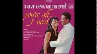Marvin Gaye & Tammi Terrell - You're All I Need To Get By