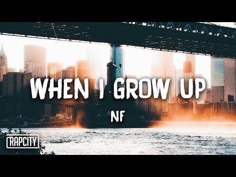 NF — When I Grow Up (Lyrics)