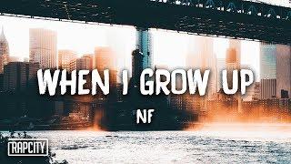 NF   When I Grow Up (Lyrics)