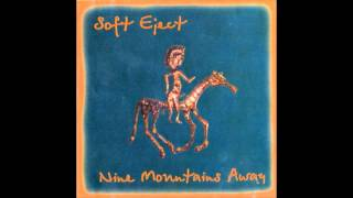 SOFT EJECT  Nine Mountains Away 2003 (Full Album)