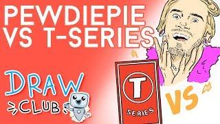 La mayor GUERRA de Youtube: PEW DIE PIE vs T-SERIES - Draw Club