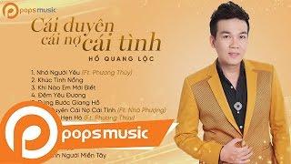 Album Cái Duyên Cái Nợ Cái Tình | Hồ Quang Lộc