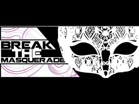 Break the Masquerade