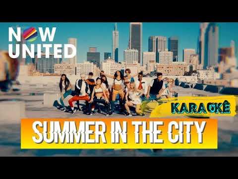 Now United - Summer In The City | KARAOKÊ