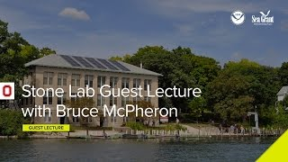 Stone Lab Guest Lecture: Dr. Bruce McPheron, Ohio State CFAES