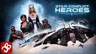 Star Conflict Heroes - iOS / Android - Gameplay Video