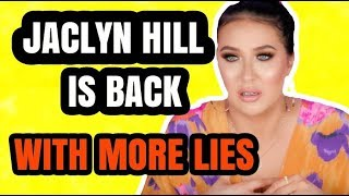 JACLYN HILL IS BACK WITH MORE LIES