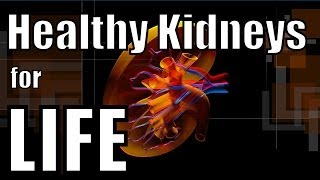 How To Have HEALTHY Kidneys For LIFE