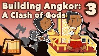 Building Angkor - A Clash Of Gods - Extra History - #3